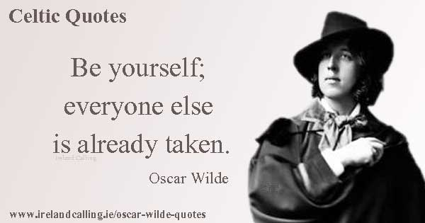Oscar Wilde quote. Be yourself, everyone else is already taken. Image Copyright - Ireland Calling