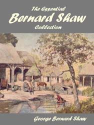 The Essential Bernard Shaw Collection