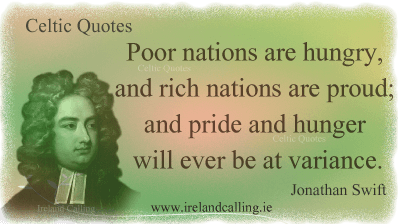Illustration of Jonathan Swift quote. Poor nations are hungry, and rich nations are proud; and pride and hunger will ever be at variance. Image copyright Ireland Calling