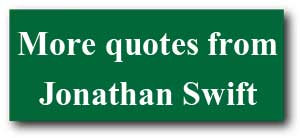 More quotes from Jonathan Swift