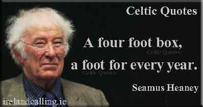 Mid-term Break by Seamus Heaney. A four foot box, a foot for every year. Image copyright Ireland Calling.