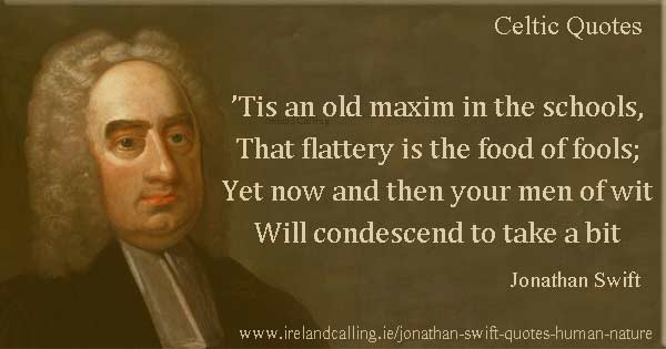 Jonathan_Swift quote. 'Tis an old maxim in the schools. Image copyright Ireland Calling
