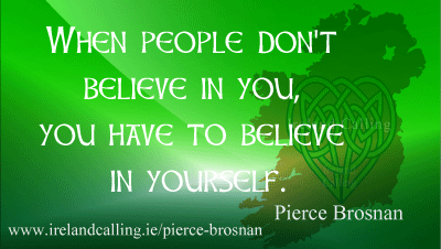 Pierce Brosnan quote. Image copyright Ireland Calling