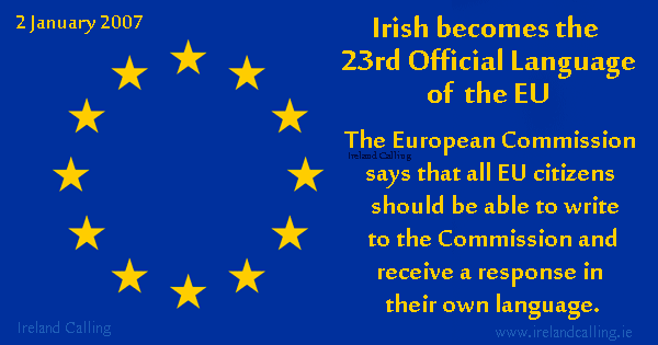 , Irish becomes the 23rd Official Language Of the EU. Image copyright Ireland Calling