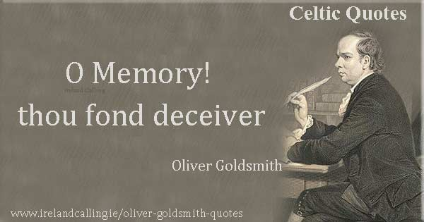 Oliver Goldsmith quote. O Memory, thou fond deceiver. Image copyright Ireland Calling