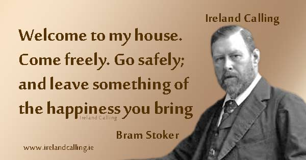 Bram Stoker quote. Welcome to my house. Image copyright Ireland Calling